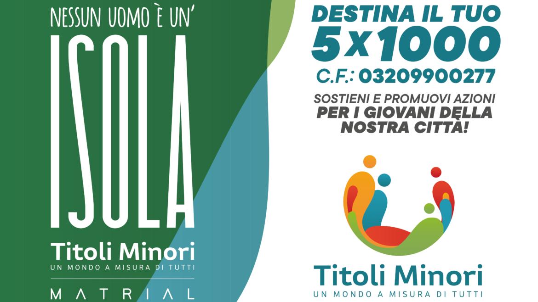 DESTINA IL TUO 5X1000 A TITOLI MINORI